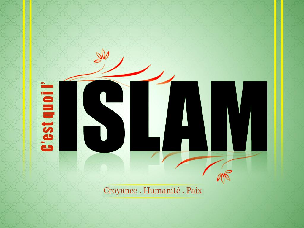 C'est quoi l'Islam? What is Islam?