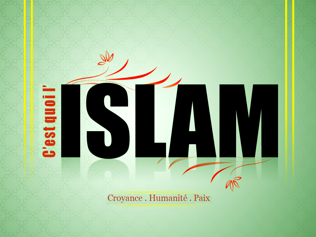 L'Islam c'est quoi? What is Islam?